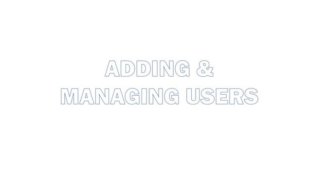 Adding & managing users