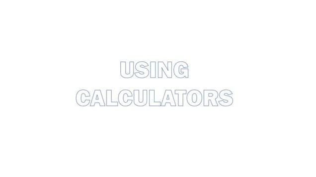 Using calculators