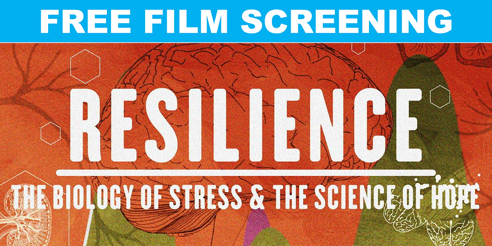 Film Screening: Resilience - The Biology of Stress & The Science of Hope (Zoom) (1)