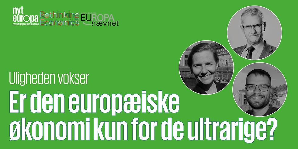 Uligheden vokser - Er den europæiske økonomi kun for de ultrarige?