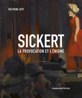 « Sickert - La provocation et l'énigme » de Delphine Lévy