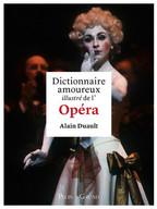 Dictionnaire amoureux illustré de l'Opéra