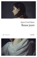 """Joyce Carol Oates """"Beaux jours"""" aux éditions Philippe Rey."""