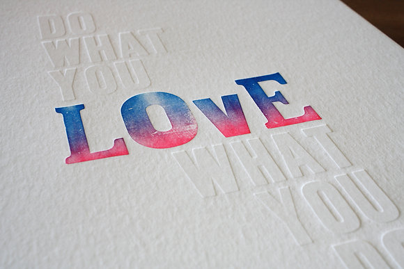 """Do What You Love"" A3 Print B/P"