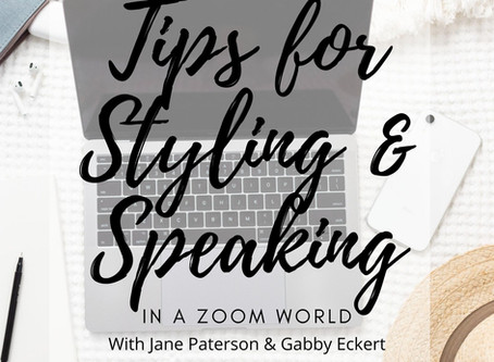 Guarantee Your Success with These Top Tips for Styling and Speaking in a Zoom World!