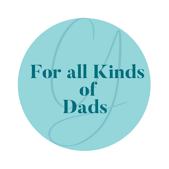 For All Kinds of Dads
