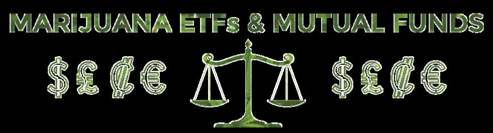 Marijuana ETFs and Mutual Funds