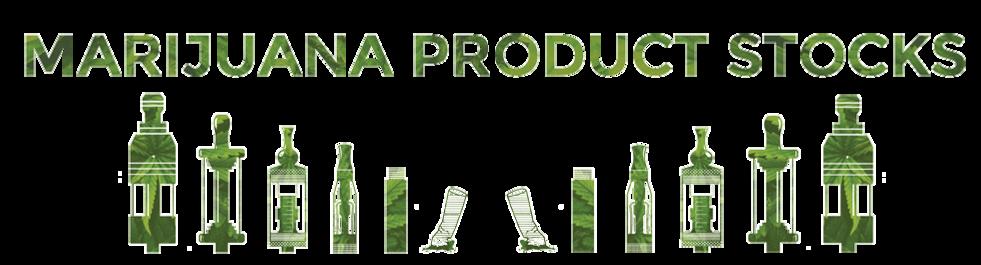 Marijuana Product Stocks