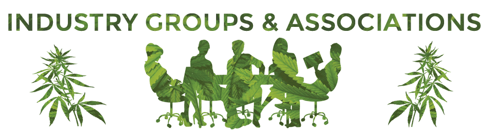 Marijuana Industy Groups & Trade Assoiations Directory