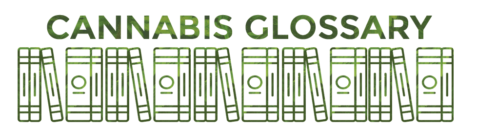 Glossary of Marijuana Terms