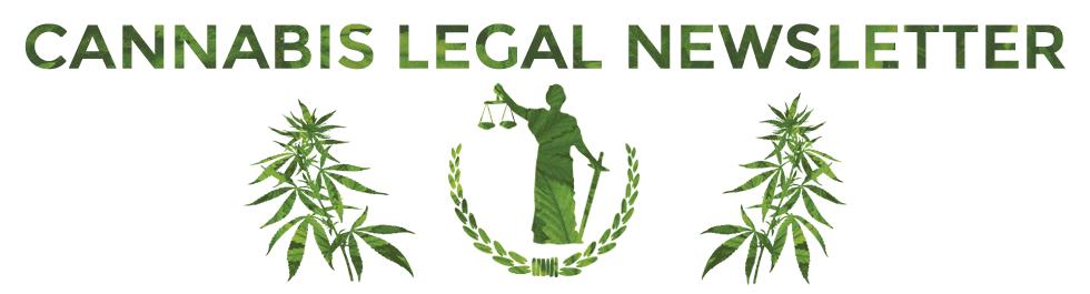Cannabis Legal Newsletter