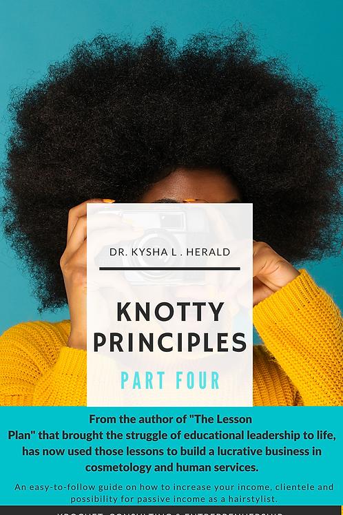 Knotty Principles Series -4