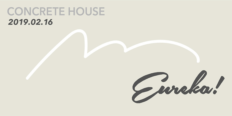 "CONCRETE HOUSE ""Eureka!"""
