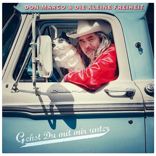 Don Marco & die kleine Freiheit: Gehst du mit mir unter (Gatefold-Vinyl)