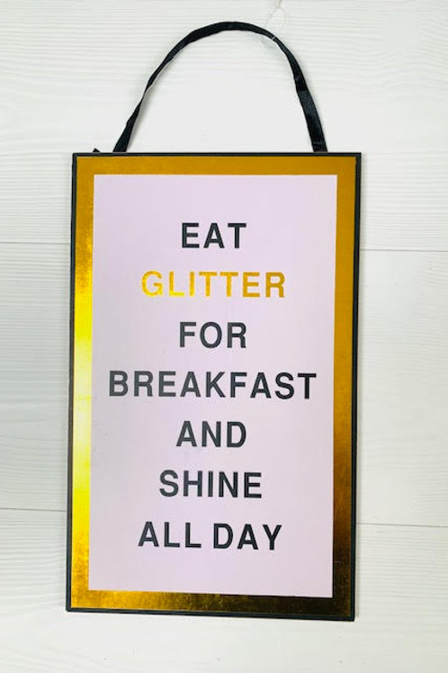 EAT GLITTER FOR BREAKFAST AND SHINE ALL DAY