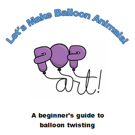 Digital Download: Beginning Balloon Twisting Booklet