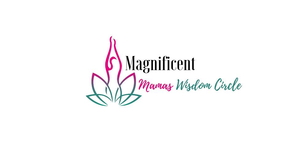 Magnificent Mamas Wisdom Circle  ~ September