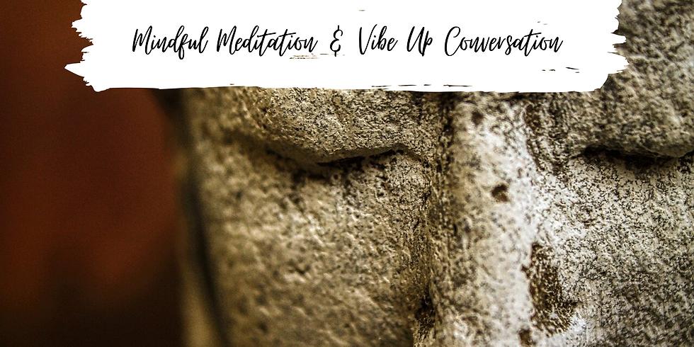 Virtual Mindful Meditation & Vibe Up Conversation                                               (5)