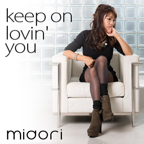 keep on lovin' you/midori