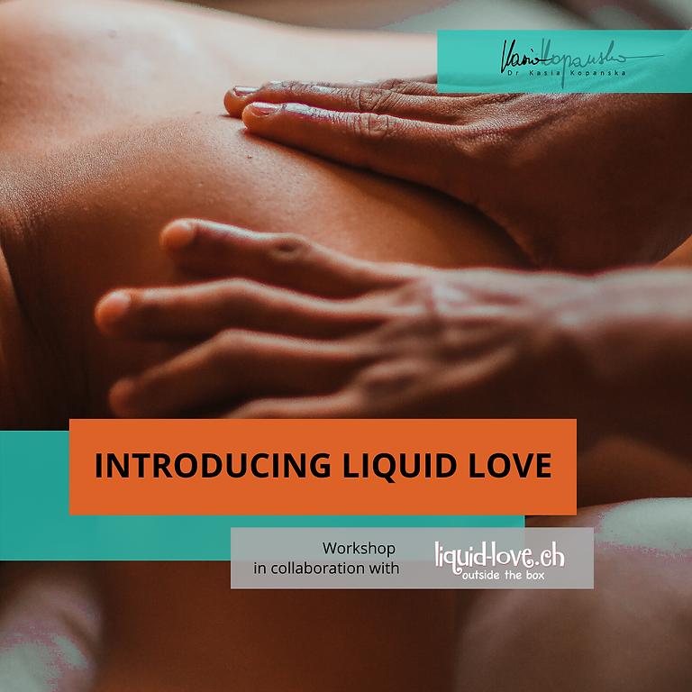 Introducing Liquid Love