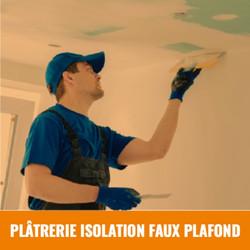 PLÂTRERIE ISOLATION FAUX PLAFOND