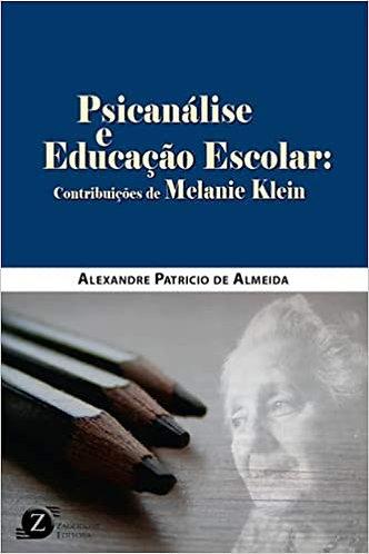 Psicanálise e formação escolar: contribuições de Melanie Klein