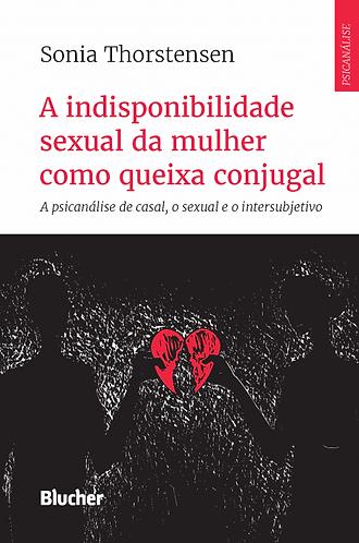 A Indisponibilidade Sexual da Mulher como Queixa Conjugal