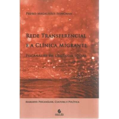 Rede Transferencial e a Clínica Migrante: Psicanálise em Urgência Social