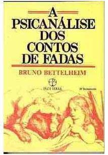 A psicanálise dos contos de fadas