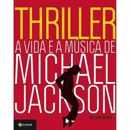 Thriller: a vida e a música de Michel Jackson