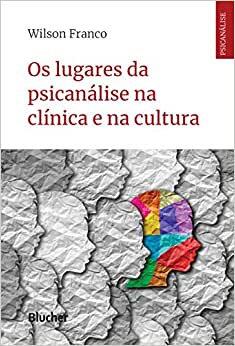 Os lugares na psicanálise na clínica e na cultura