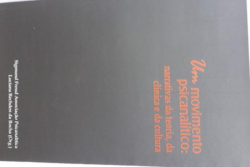 Um movimento psicanalítico: narrativas da teoria, da clínica e da cultura