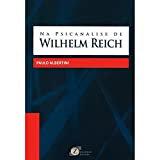 Na psicanálise de Wilhelm Reich