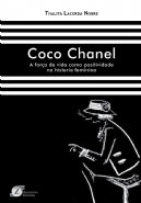 Coco chanel: a força de vida como positividade na histeria feminina