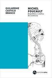 Michel Foucault: biopolítica e estética da existência