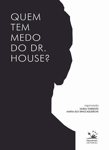Quem tem medo do Dr House
