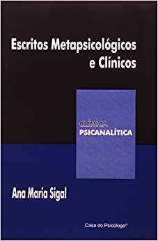 Escritos metapsicológicos e clínicos