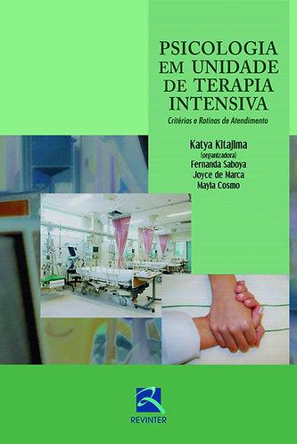 Psicologia em Unidade de Terapia Intensiva - Critérios e Rotinas de Atendimento