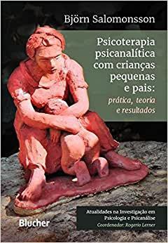 Psicoterapia psicanalítica com crianças pequenas e pais