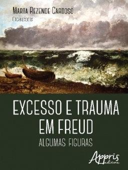 Excesso e trauma em Freud: algumas figuras