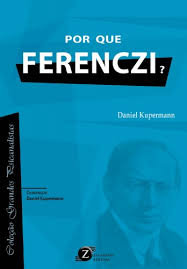 Porque Ferenczi?