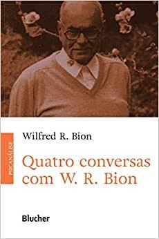 Quatro conservas com W. R. Bion