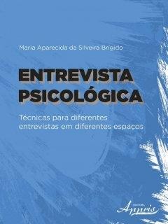 Entrevista psicológica: técnicas para diferentes entrevistas em dif. espaços