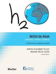Reúso da água: conceitos, teorias e práticas