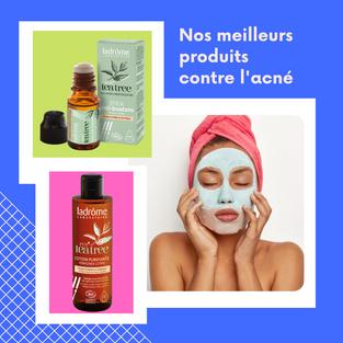 Nos meilleurs produits pour lutter contre l'acné