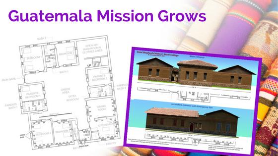 Guatemala Mission Grows - plans for a new cottage to be built