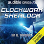 clockwork sherlock audible cover.jpg