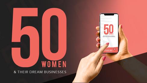 50 Women & Their Dream Businesses