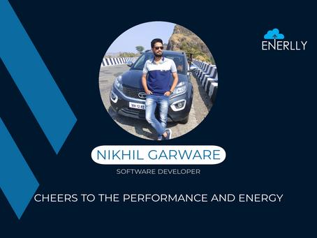 Candid with Nikhil Garware - Software Developer at Enerlly