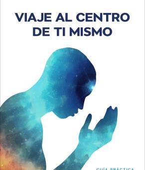 Viaje al Centro de ti mismo/Journey to the center of yourself
